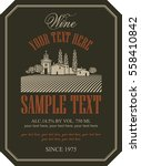 wine label with a landscape of... | Shutterstock .eps vector #558410842