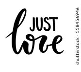 just love. hand drawn creative... | Shutterstock .eps vector #558456946