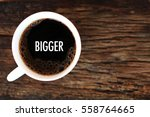 bigger   business concept of... | Shutterstock . vector #558764665