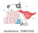 dog hero. dog vector... | Shutterstock .eps vector #558874102