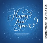 happy new year lettering ... | Shutterstock .eps vector #558915115