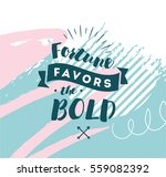 fortune favors the bold.... | Shutterstock .eps vector #559082392