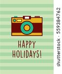 camera happy holidays greeting... | Shutterstock .eps vector #559384762