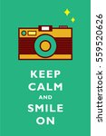 camera keep calm and smile on... | Shutterstock .eps vector #559520626