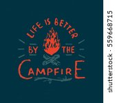 life is better by the campfire. ... | Shutterstock .eps vector #559668715