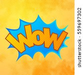 wow comics sound effect with... | Shutterstock .eps vector #559697302
