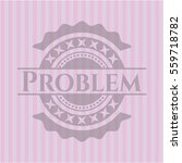 problem badge with pink... | Shutterstock .eps vector #559718782