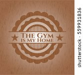 the gym is my home badge with... | Shutterstock .eps vector #559931836