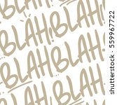 blah blah blah seamless pattern.... | Shutterstock .eps vector #559967722