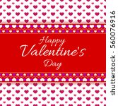 happy valentine's day greeting... | Shutterstock .eps vector #560076916
