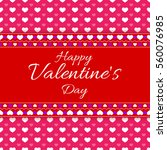 happy valentine's day greeting... | Shutterstock .eps vector #560076985