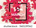 pink 8 march. floral greeting... | Shutterstock .eps vector #560139562
