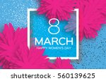 pink 8 march. floral greeting... | Shutterstock .eps vector #560139625