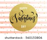 vector gold valentine day text... | Shutterstock .eps vector #560153806