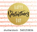 vector gold valentine day text... | Shutterstock .eps vector #560153836