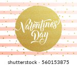 vector gold valentine day text... | Shutterstock .eps vector #560153875