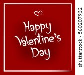 happy valentines day card  red... | Shutterstock .eps vector #560207932
