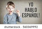 boy says he speaks spanish  on... | Shutterstock . vector #560369992