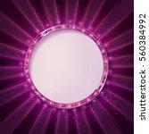 round frame cinema. retro light ... | Shutterstock .eps vector #560384992