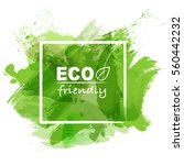 eco friendly concept with green ... | Shutterstock .eps vector #560442232