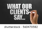 what your clients say... | Shutterstock . vector #560470582