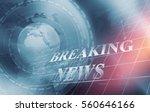 global economic breaking news... | Shutterstock . vector #560646166