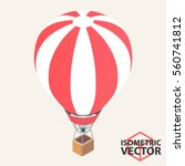 isometric hot air balloon  ... | Shutterstock .eps vector #560741812