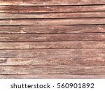 old wooden wall background | Shutterstock . vector #560901892