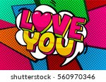 love you word bubble. message... | Shutterstock .eps vector #560970346