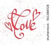 love and hearts handwritten... | Shutterstock .eps vector #561388528
