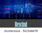 Small photo of Rescind - Hand writing word to represent the meaning of financial word as concept. A word Rescind is a part of Investment&Wealth management in stock photo.