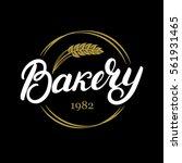 bakery hand written lettering... | Shutterstock .eps vector #561931465