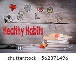 healthy habits concept. stack... | Shutterstock . vector #562371496