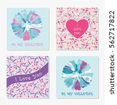 set of romantic greeting cards. ... | Shutterstock .eps vector #562717822
