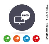 byod sign icon. bring your own... | Shutterstock .eps vector #562764862
