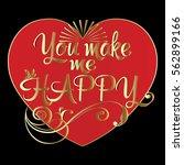 you make me happy. calligraphic ...   Shutterstock .eps vector #562899166