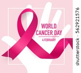 world cancer day. february 4.... | Shutterstock .eps vector #562921576