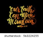 our faith can move mountains.... | Shutterstock .eps vector #563224255