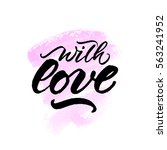with love inscription for... | Shutterstock .eps vector #563241952