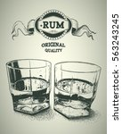 two glasses of alcohol and rum... | Shutterstock .eps vector #563243245