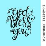 god bless you. hand lettered... | Shutterstock .eps vector #563349448