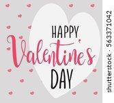 happy valentine's day february... | Shutterstock . vector #563371042