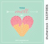ice cream heart valentines day... | Shutterstock .eps vector #563393806