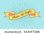 ribbon with text that is all...   Shutterstock .eps vector #563497288