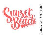 sunset beach brush script... | Shutterstock .eps vector #563540302