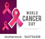 february 4  world cancer day... | Shutterstock .eps vector #563756308