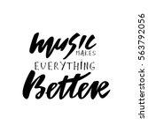 music makes everything better... | Shutterstock .eps vector #563792056
