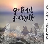 travel inspiration quote.... | Shutterstock .eps vector #563792542