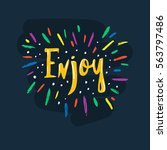 enjoy lettering. look at me... | Shutterstock .eps vector #563797486