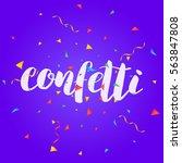 confetti. colorful confetti... | Shutterstock .eps vector #563847808